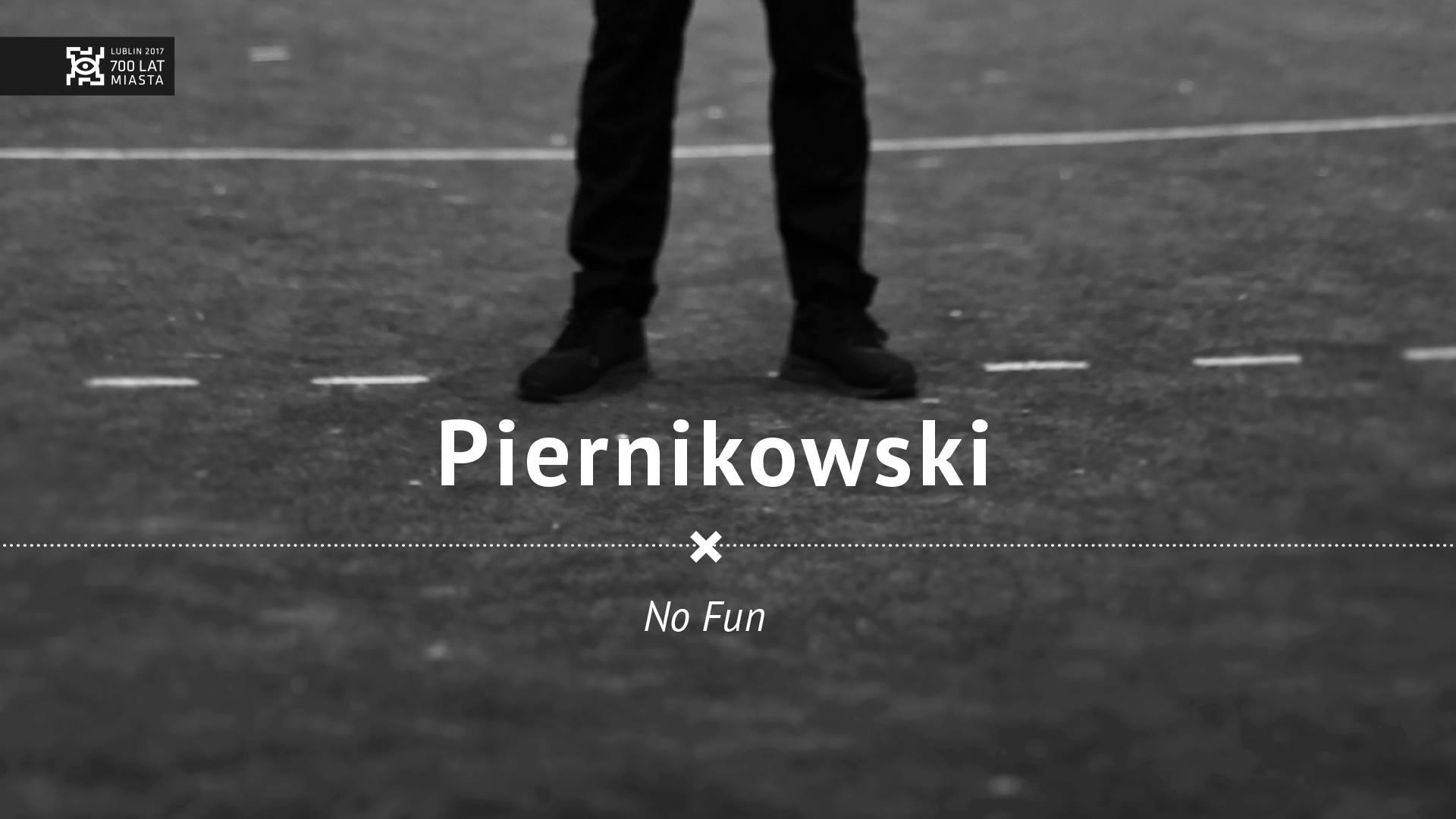 Piernikowski / NO FUN